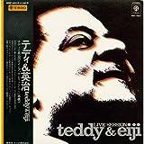 Teddy&Eiji / Live Session