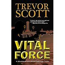 Vital Force (A Jake Adams International Espionage Thriller Series Book 4)
