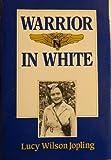 Warrior in White, Lucy W. Jopling, 0934955182