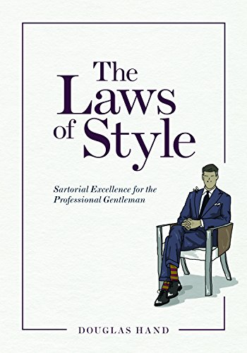 The Laws of Style: Sartorial Excellence for the Professional Gentleman