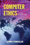 Computer Ethics: A Global Perspective, Dr.  Giannis Stamatellos, 0763740845