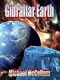 GIBRALTAR EARTH (The Gibraltar Series Book 1)