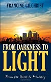 From Darkness to Light, Francine Gilchrist, 1770691316