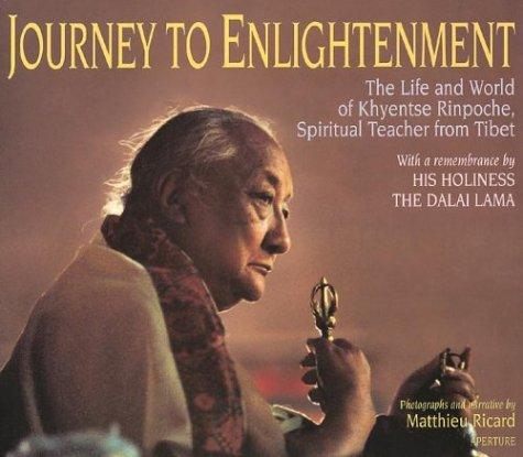Journey to Enlightenment: The Life and World of Khyentse Rinpoche, Spiritual Teacher From - Discount Rab Store