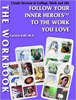 Follow Your Inner Heroes to the Work You Love: The WORKBOOK