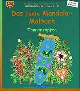 BROCKHAUSEN Bastelbuch Bd. 21: Das bunte Mandala-Malbuch: Tannenzapfen: Volume 21