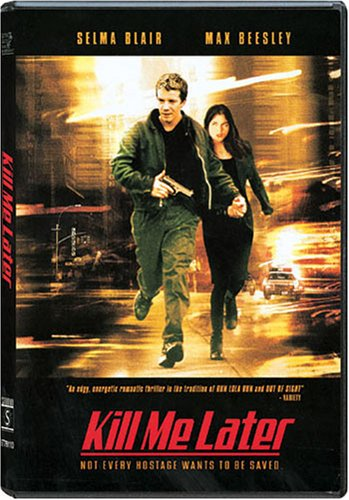 Kill Me Later from Lions Gate Home Ent.