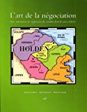 L' Art de la Negociation : Une Simulation de Resolution des Conflits Dans les Pays Federes, Rose, Jonathan William and Conrad, Alexis, 1551115344
