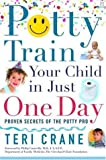 : Potty Train Your Child in Just One Day: Proven Secrets of the Potty Pro [toilet training]