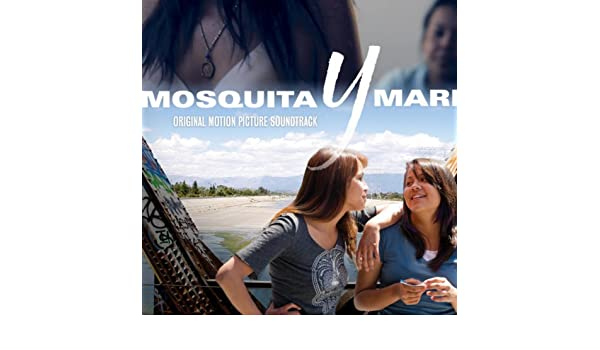 Mosquita Y Mari (Original Motion Picture Soundtrack) by Various artists on Amazon Music - Amazon.com