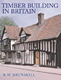 Timber Buildings in Britain (Vernacular Buildings)