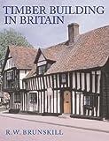 Timber Buildings in Britain (Vernacular Buildings)