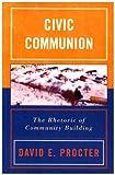Civic Communion, David E. Procter, 0742537021