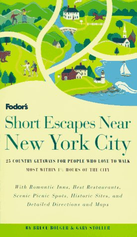 Short Escapes Near New York City: 25 Country Getaways for People Who Love to Walk * Most Within 1-1/2 Hours of New  York City * With Romantic Inns, ... Escapes Near New York City, 1st Edition)