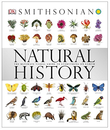 Natural History: The Ultimate Visual Guide to Everything on Earth (Smithsonian) from DK Publishing Dorling Kindersley