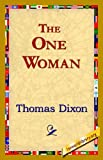 The One Woman, Thomas Dixon, 1421822032