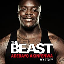 The Beast: My Story Audiobook by Adebayo Akinfenwa Narrated by Damien Lynch