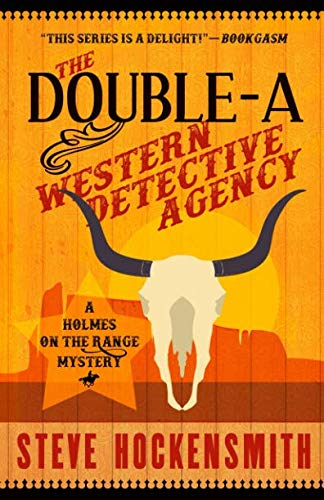 The Double-A Western Detective Agency: A Holmes on the Range Mystery (Holmes on the Range Mysteries) - Magazine Covers Detective