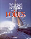 30 ans de voiles et voiliers