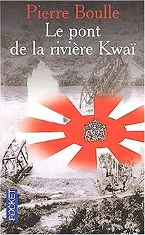 Le Pont de la rivière Kwaï par Boulle