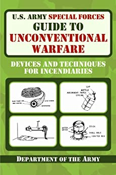 :WORK: U.S. Army Special Forces Guide To Unconventional Warfare: Devices And Techniques For Incendiaries. Obtenga Global crimpado selected examples hasta living