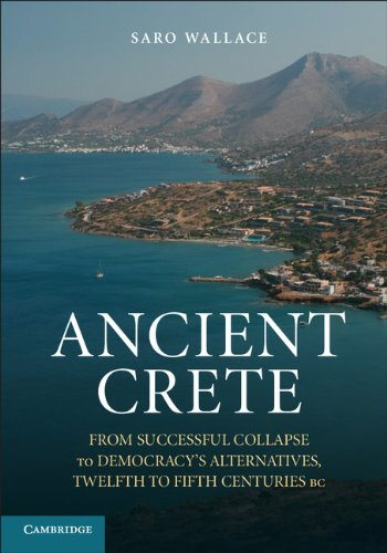 ancient-crete-from-successful-collapse-to-democracy-s-alternatives-twelfth-fifth-centuries-bc