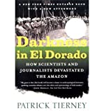 img - for [(Darkness in El Dorado: How Scientists & Journalists Devastated the Amazon)] [Author: Patrick Tierney] published on (March, 2005) book / textbook / text book
