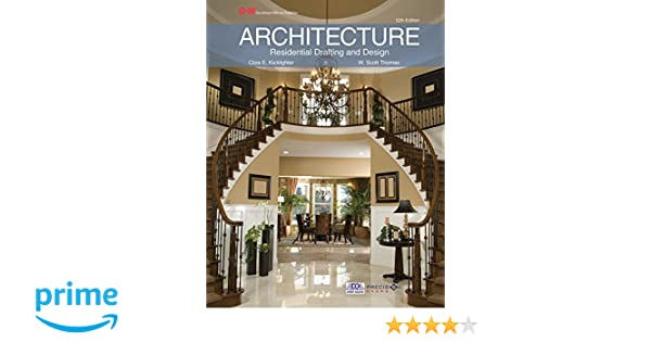 Architecture: Residential Drafting and Design: Clois E