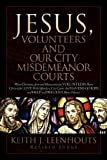 Jesus, Volunteers and Our City Misdemeanor Courts, Keith Leenhouts, 1597819735
