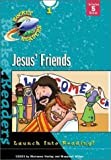 Jesus' Friends: New Testament (Rocket Readers, Set 7)