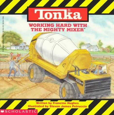 Working Hard With the Mighty Mixer (Tonka)