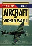 Aircraft of World War II, Jeffrey L. Ethell, 0004708490
