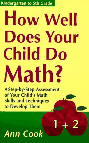 How Well Does Your Child Do Math?: A Step-By-Step Assessment of Your Child's Math Skills and Techniques to Develop Them