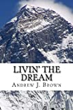 Livin' the Dream, Andrew J. Brown, 1491274212