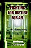 Fighting for Justice for All, Morris Hubert Andrew, 097197490X