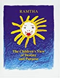 Children's View of Destiny and Purpose, Ramtha The Enlightened One, 1578730058