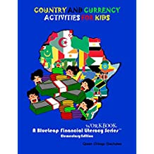 Country and currency activity for kids (The Blueleap Financial Literacy Series - Elementary Edition Book 1)