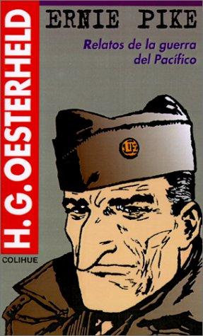 Ernie Pike: Relatos de la Guerra del Pacifico (Serie Oesterheld) (Spanish Edition) [H. G. Oesterheld] (Tapa Blanda)