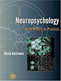 Neuropsychology : From Theory to Practice, Andrewes, David G., 1841691038