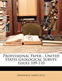Professional Paper - United States Geological Survey, Issues 109-110, Survey (U S. Geological Survey (U S. )., 1147077673