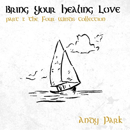 Andy Park - Bring Your Healing Love 2017