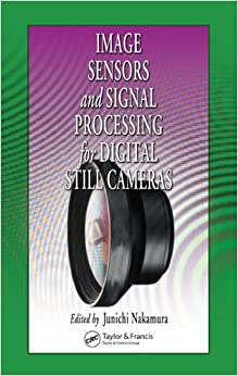 Book Image Sensors and Signal Processing for Digital Still Cameras (Optical Science and Engineering)