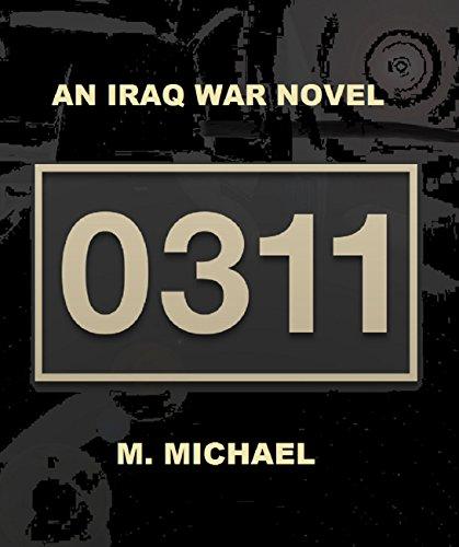 0311: an Iraq War Novel by [Michael, M.]