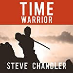 Time Warrior: How to Defeat Procrastination, People-Pleasing, Self-Doubt, Over-Commitment, Broken Promises and Chaos | Steve Chandler