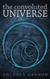 The Convoluted Universe, Dolores Cannon, 1886940215