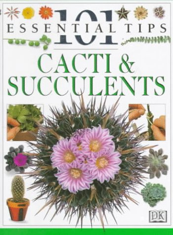 Cacti & Succulents (101 Essential Tips)