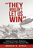 They Wouldn't Let Us Win, Ronald H. Dykes, 1475943776