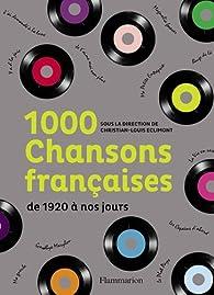 1000 chansons françaises : De 1920 à nos jours par Christian-Louis Eclimont