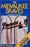 The Milwaukee Braves: A Baseball Eulogy