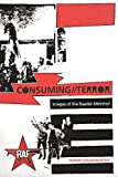 CONSUMING//TERROR: Images of the Baader-Meinhof